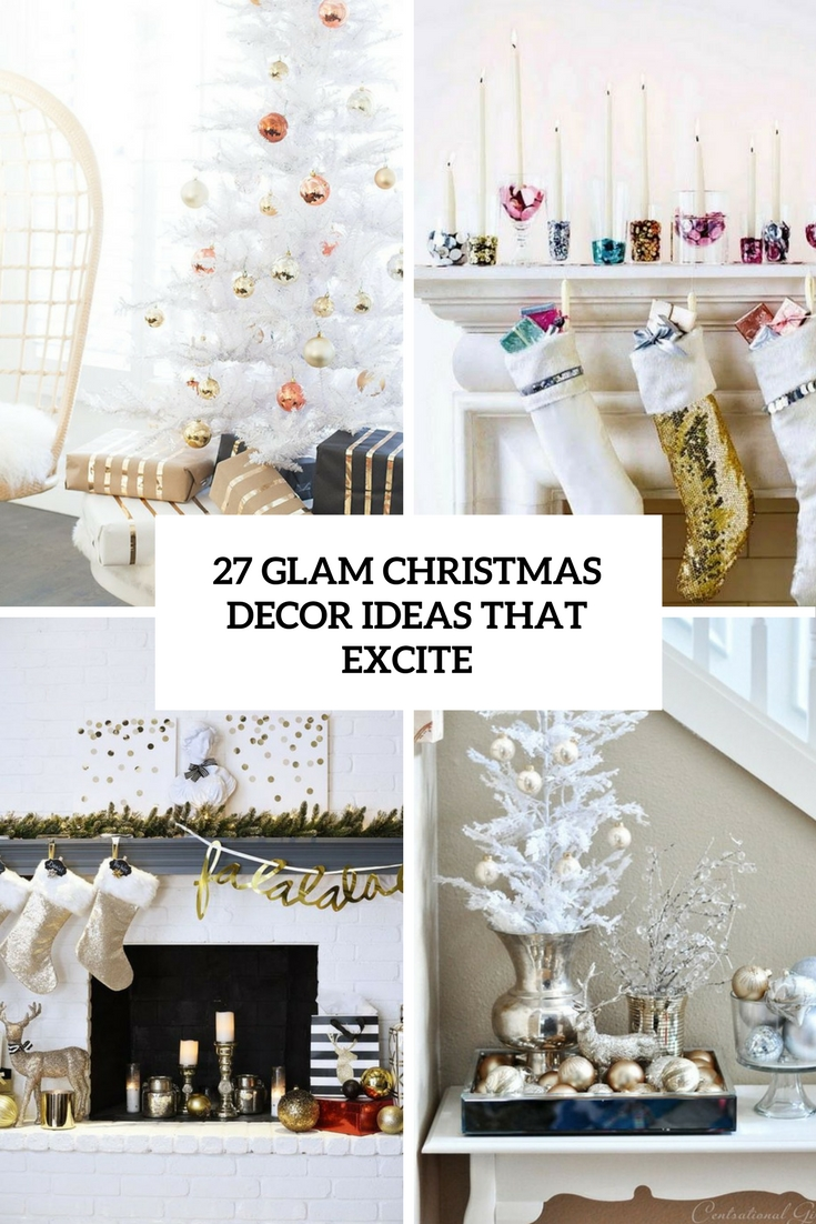 27 Glam Christmas Decor Ideas That Excite - DigsDigs