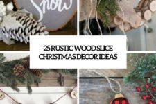 25 rustic wood slice christmas decor ideas cover