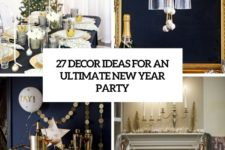 27 decor ideas for an ultimate new year party cover