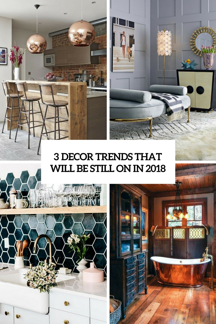 3 decor trends that will be still on in 2018 cover