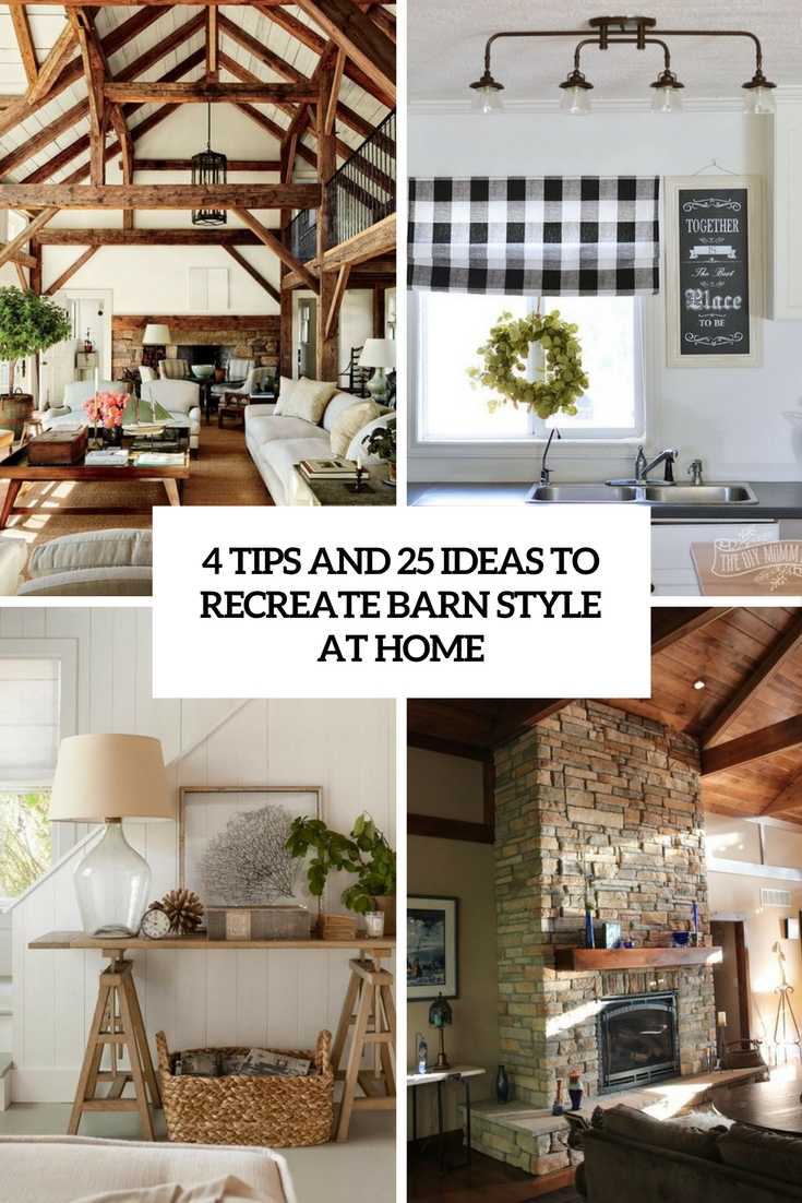 4 Tips And 25 Ideas To Recreate Barn Style At Home