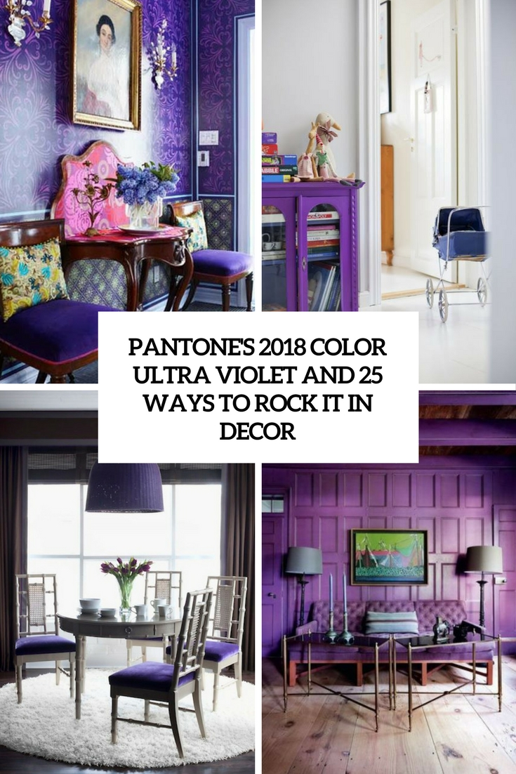 pantones-2018-color-ultra-violet-and-25-ways-to-rock-it-in-decor-cover Best Furniture, Product and Room Designs of December 2017