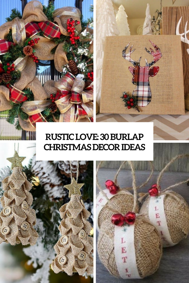 rustic love 30 burlap christmas decor ideas cover - Burlap Christmas Decorations