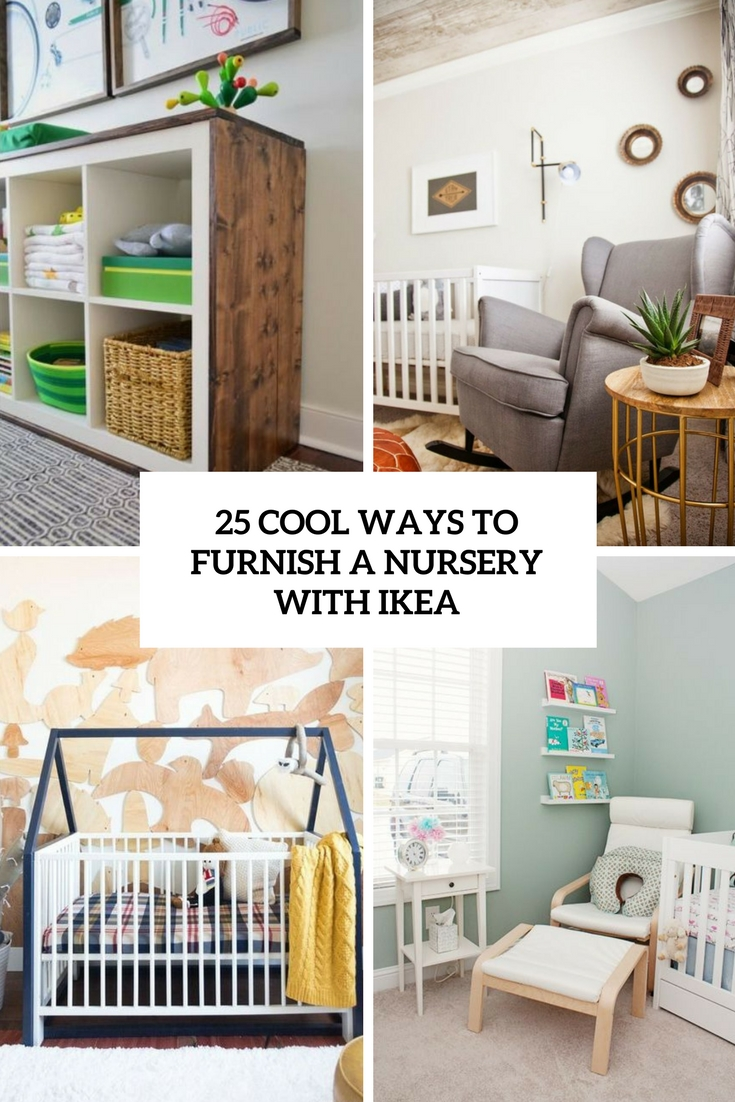 25 Cool Ways To Furnish A Nursery With IKEA