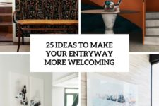 25 ideas to make your entryway more welcoming cover