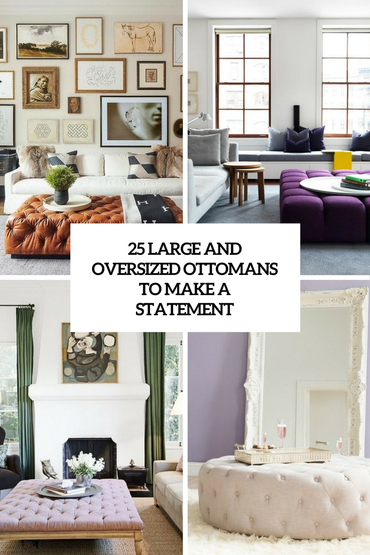 large and oversized ottomans to make a statement cover