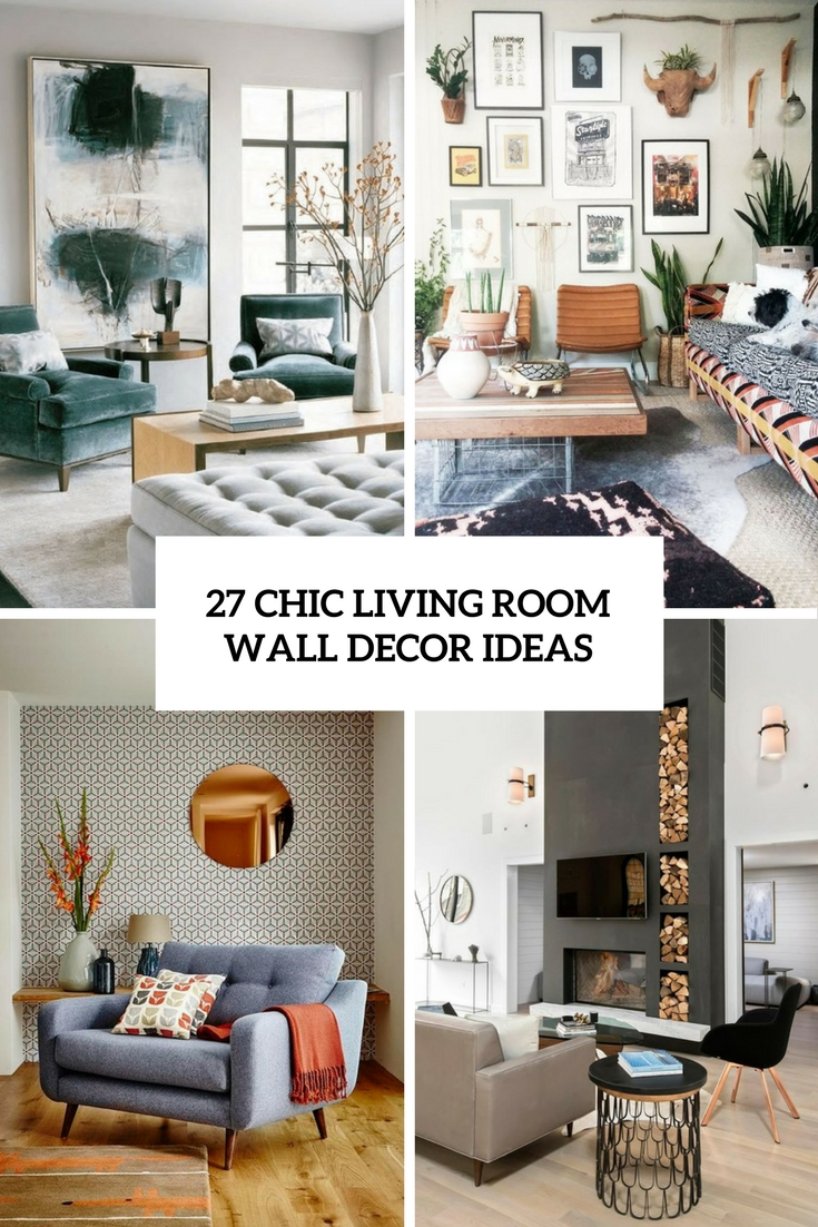 excellent living room wall design ideas | 27 Chic Living Room Wall Decor Ideas - DigsDigs