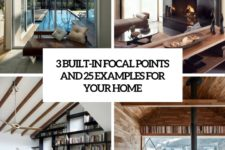 3 built-in focal points and 25 examples for your home cover
