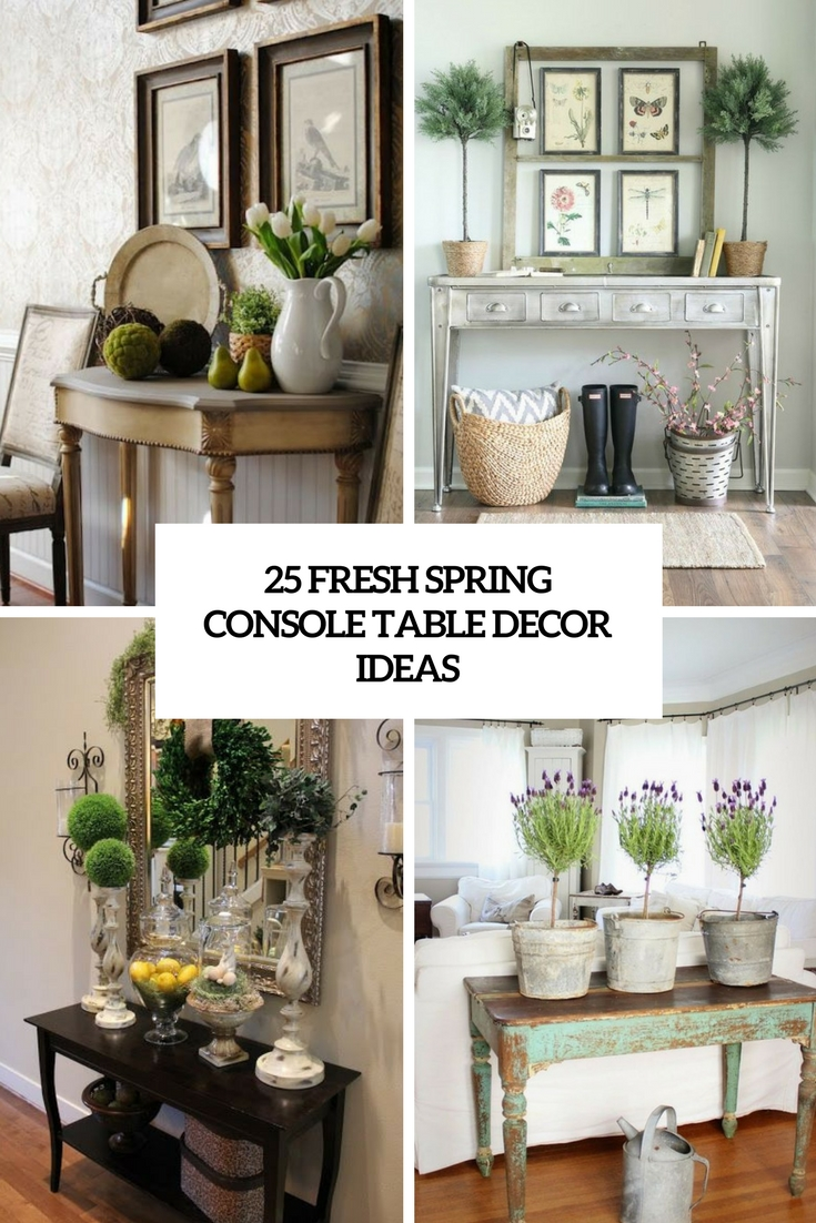 Beau 25 Fresh Spring Console Table Decor Ideas