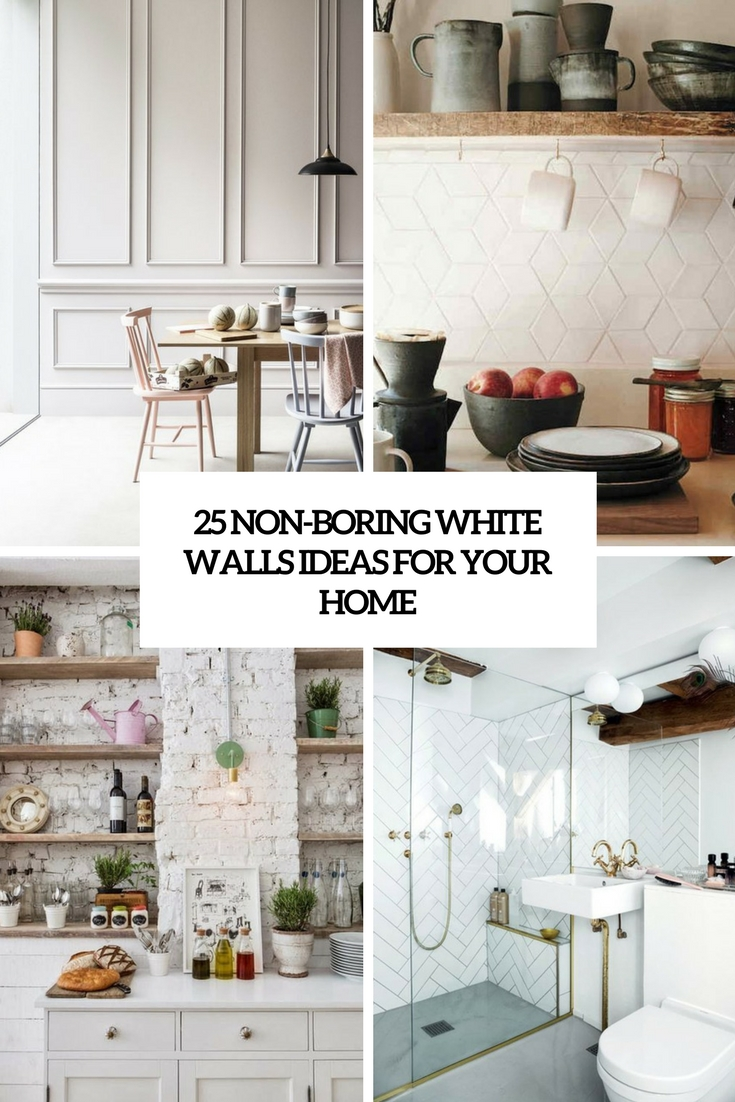 25 Non-Boring White Walls Ideas For Your Home