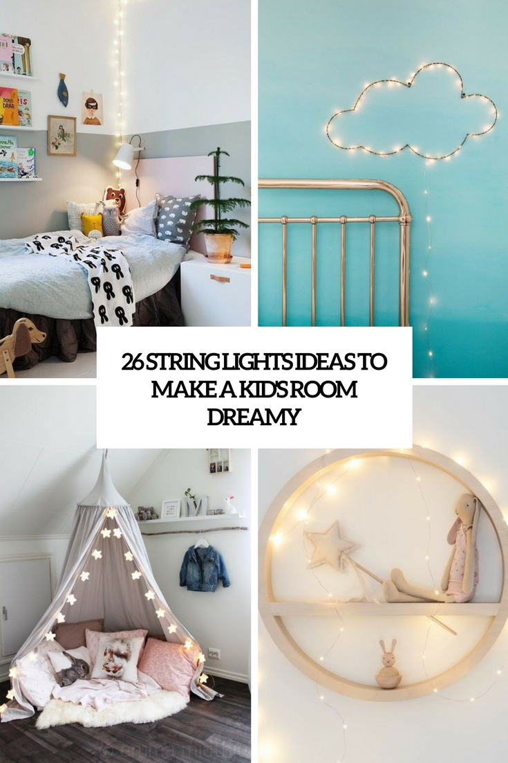 26 String Lights Ideas To Make A Kid's Room Dreamy