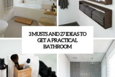 3 musts and 27 ideas to get a practical bathroom cover