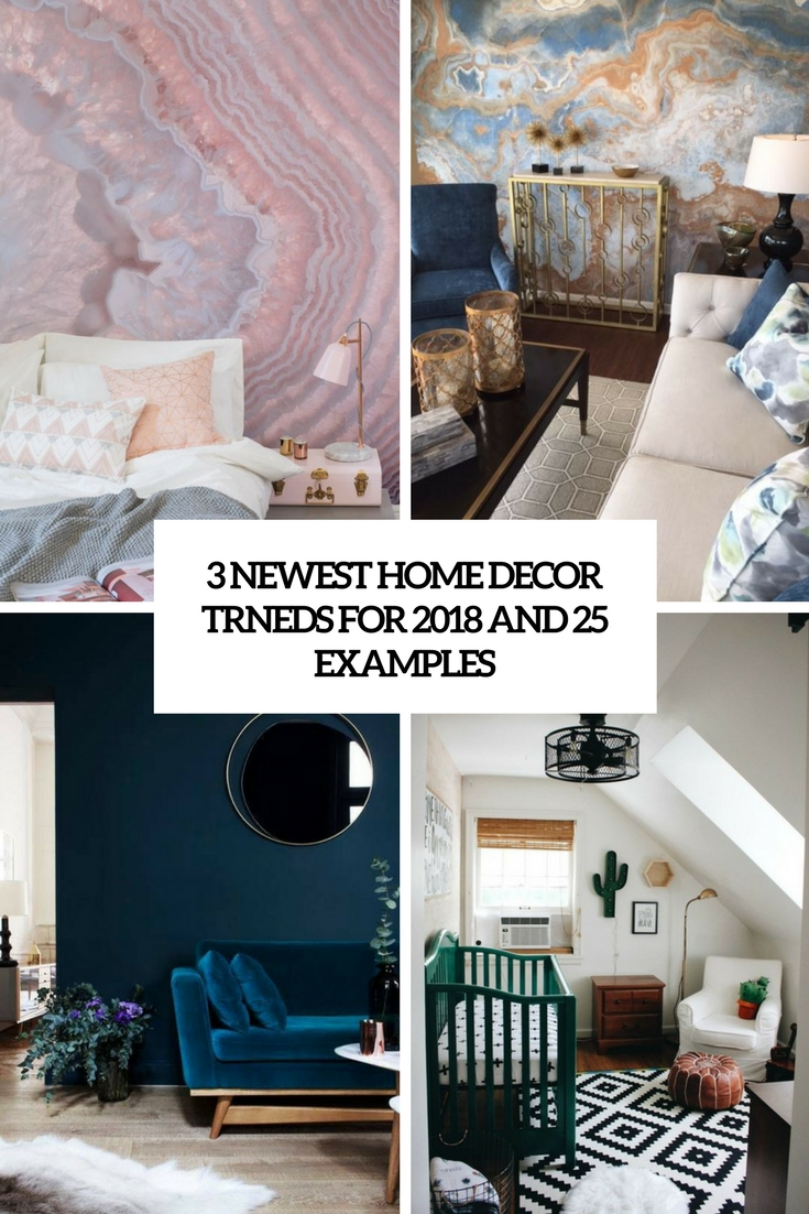 3 newest home decor trends for 2018 and 25 examples cover