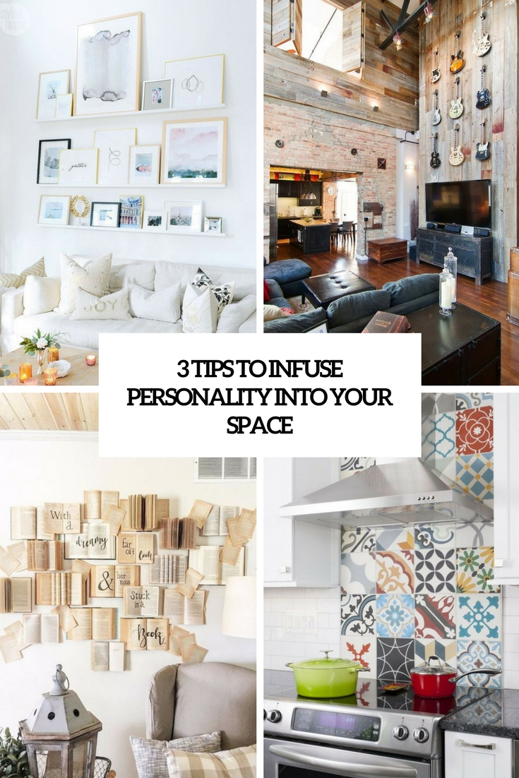 3 Tips To Infuse Personality Into Your Space