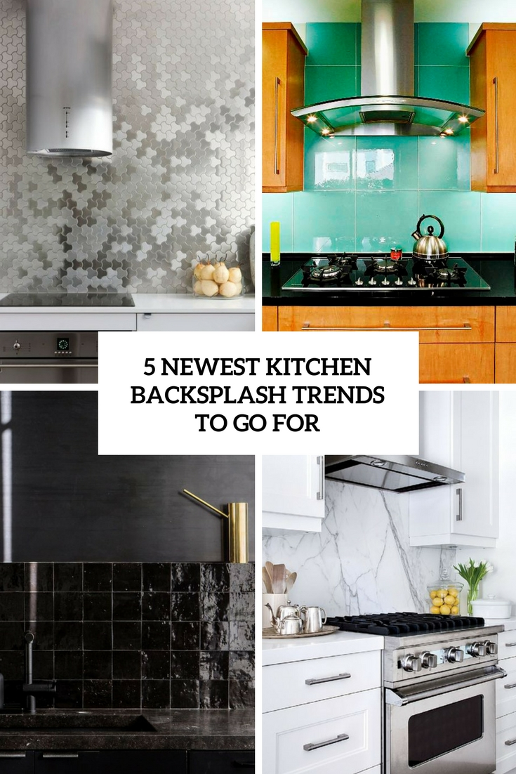 5 newest kitchen baksplash trends to go for cover