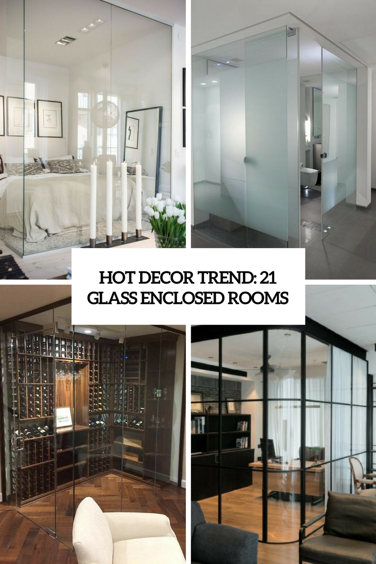 Hot Decor Trend: 21 Glass Enclosed Rooms