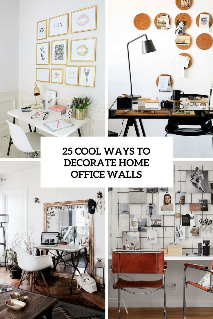 Office Space Cool Ways To Decorate Home Office Walls Cover Digsdigs 25 Cool Ways To Decorate Home Office Walls Digsdigs