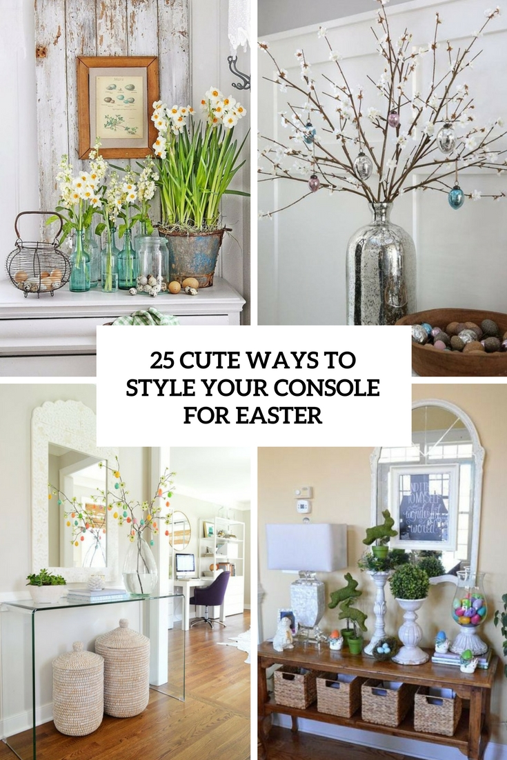 cute ways to style your console for easter cover