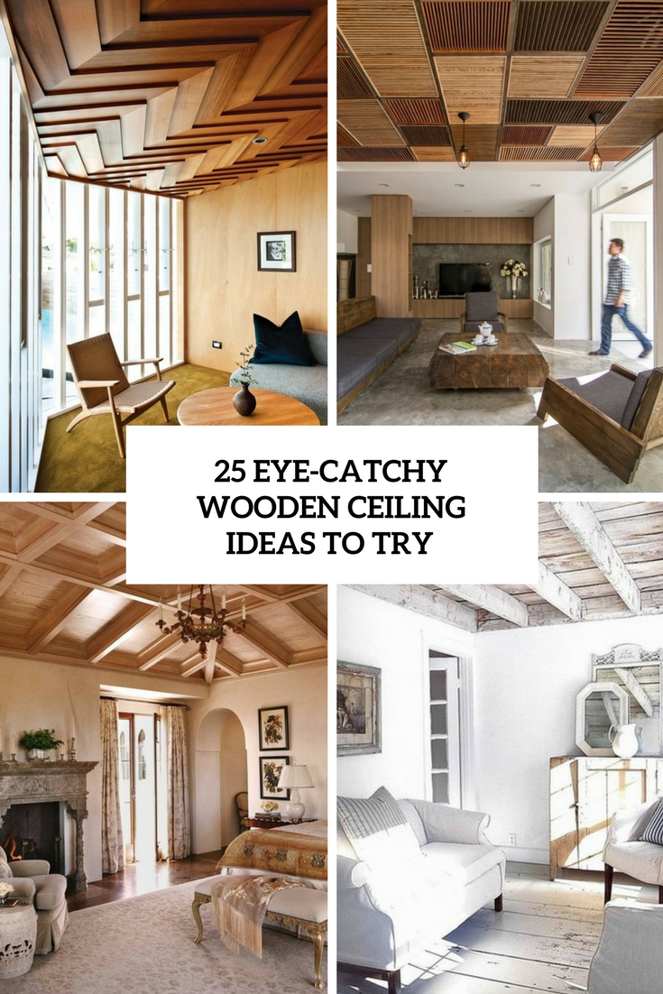 25 Eye Catchy Wooden Ceiling Ideas To Try