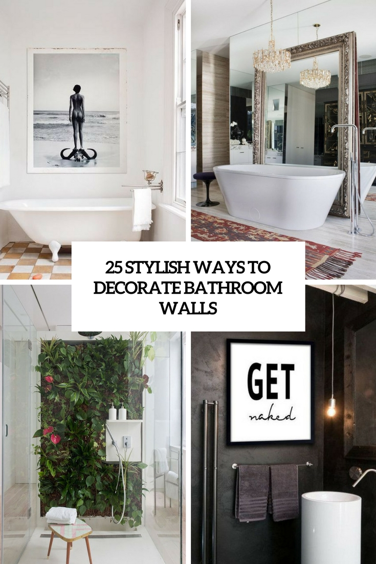 stylish ways to decorate bathroom walls cover