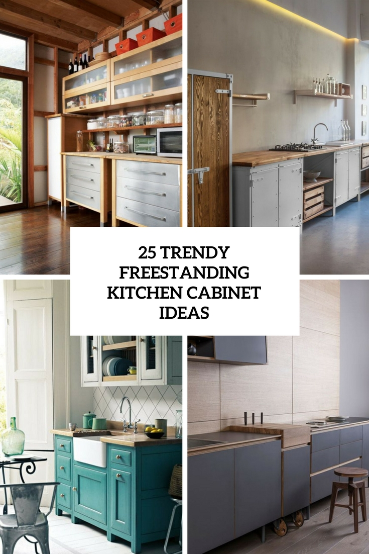 25 Trendy Freestanding Kitchen Cabinet Ideas