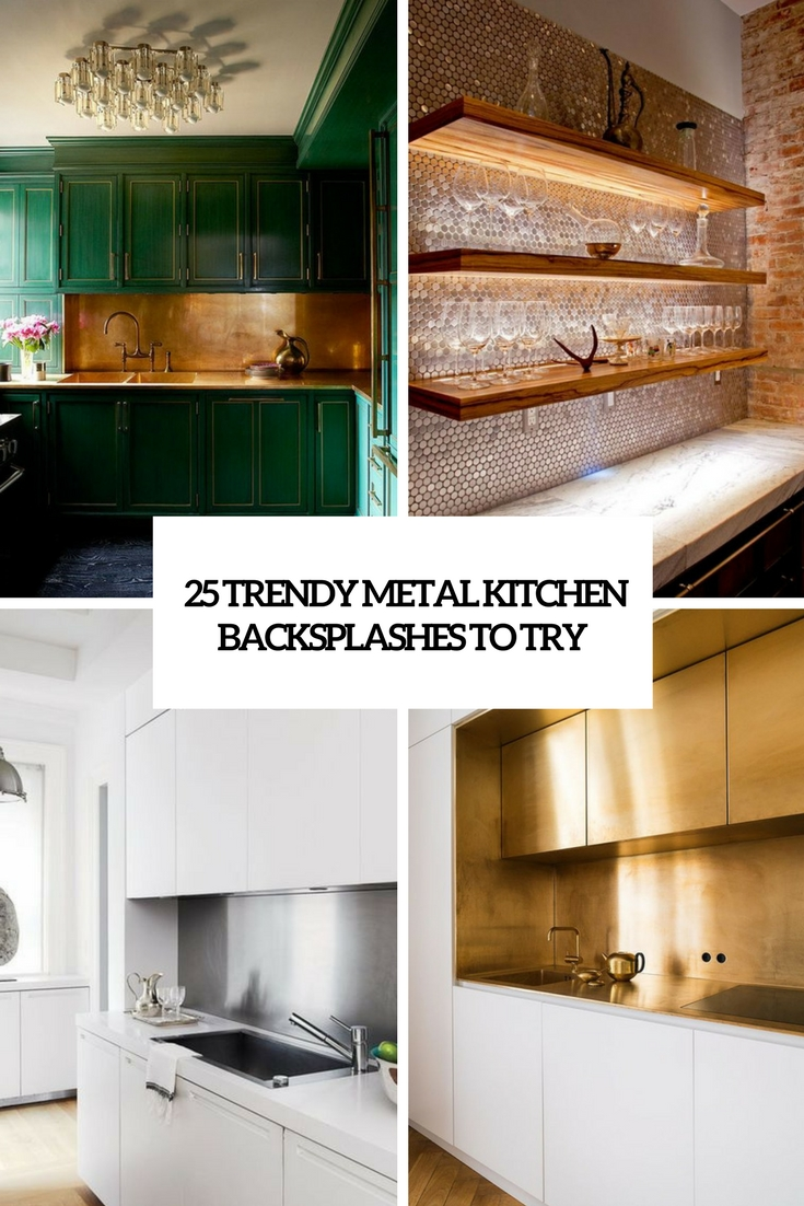 25 Trendy Metal Kitchen Backsplashes To Try