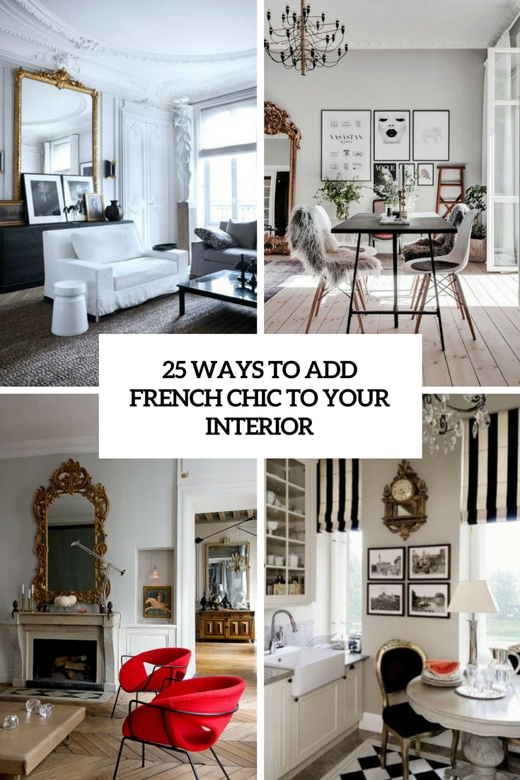25 Ways To Add French Chic To Your Interior