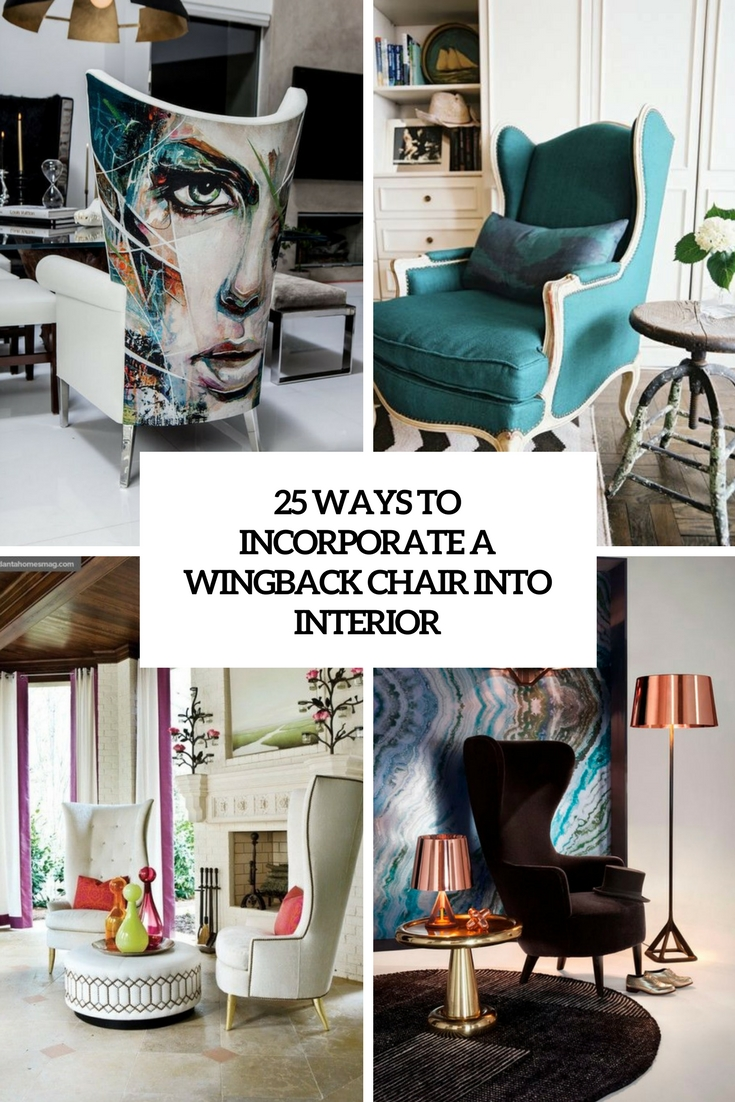 25 Ways To Incorporate A Wingback Chair Into Interior