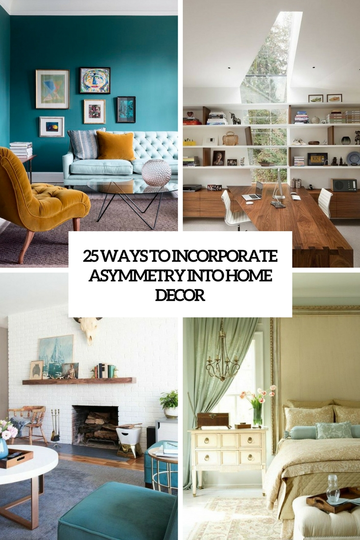 25 Ways To Incorporate Asymmetry Into Home Decor