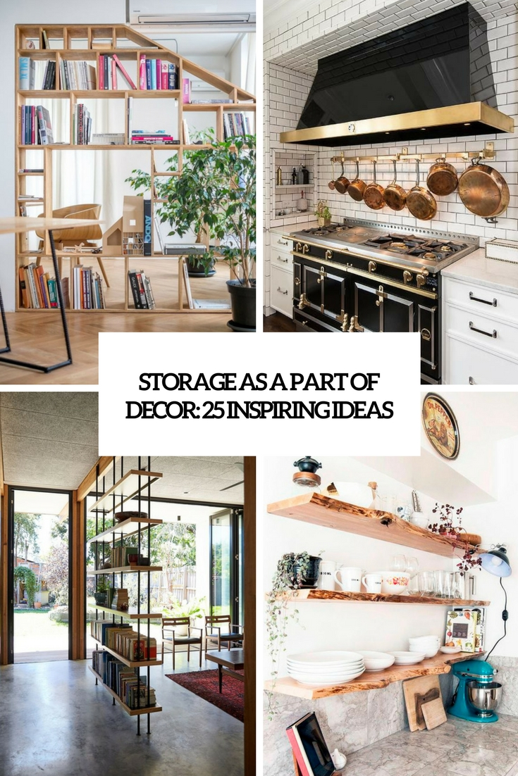 Storage As A Part Of Decor: 25 Inspiring Ideas