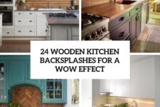 24 wooden kitchen backsplashes for a wow effect cover