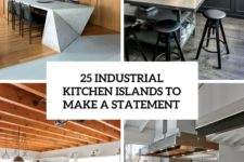 25 industrial kitchen islands to make a statement cover