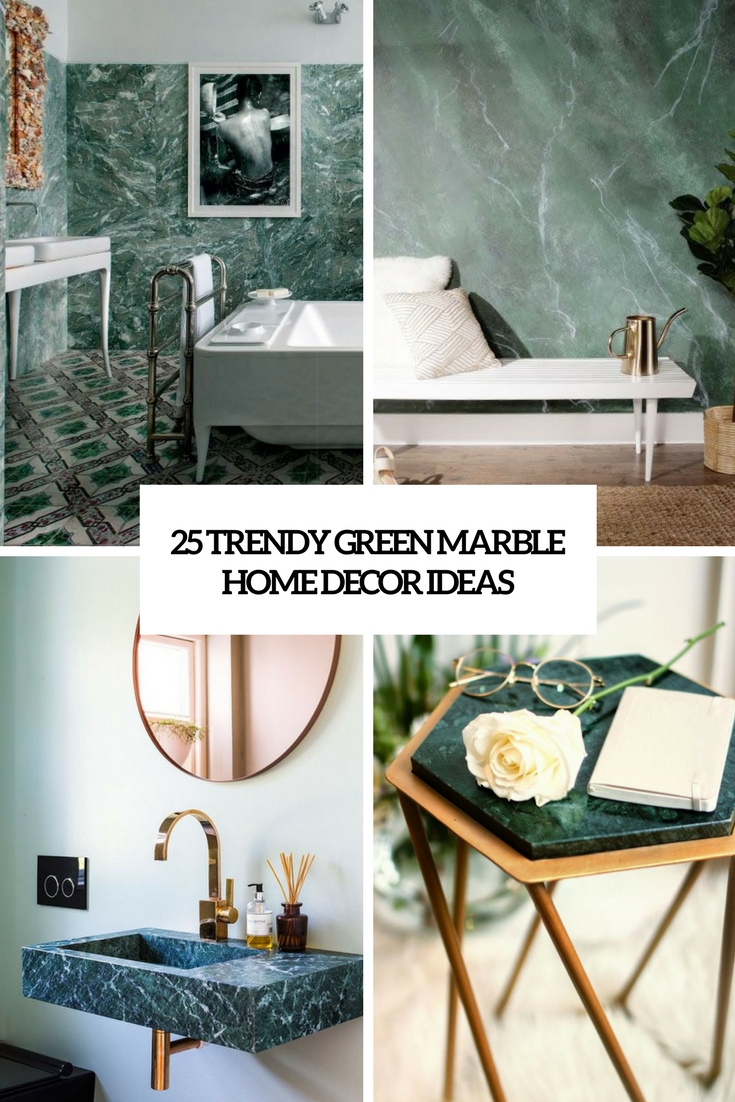 trendy green marble home decor ideas cover