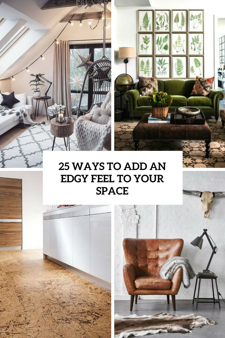 25 Ways To Add An Edgy Feel To Your Space