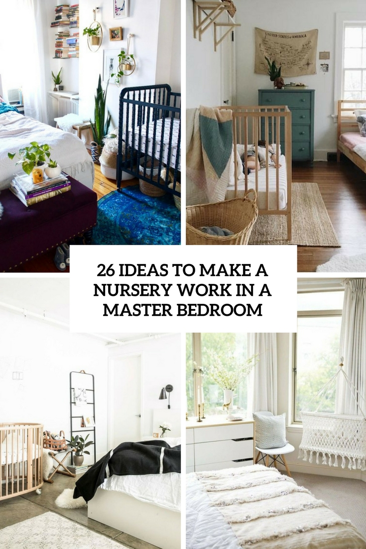 26 Ideas To Make A Nursery Work In A Master Bedroom Digsdigs