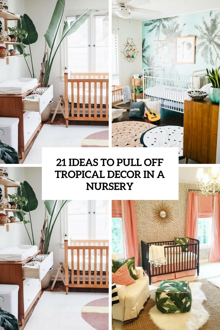 ideas to pull off tropical decor in a nursery cover & 21 Ideas To Pull Off Tropical Decor In A Nursery - DigsDigs