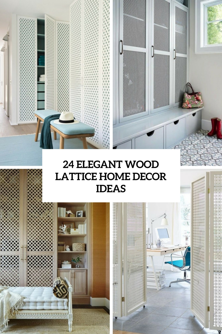 24 Elegant Wood Lattice Home Decor Ideas