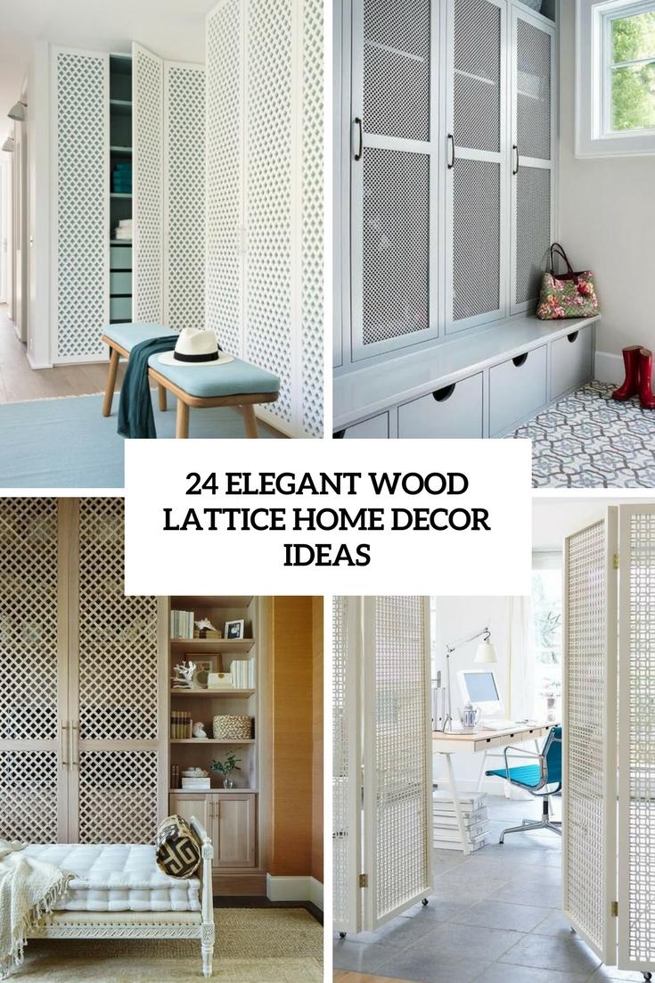 24 Elegant Wood Lattice Home Decor Ideas - DigsDigs
