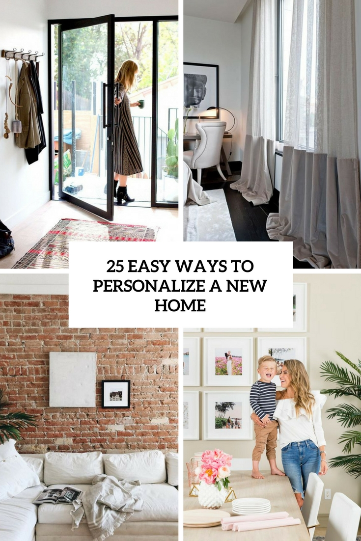 25 Easy Ways To Personalize A New Home