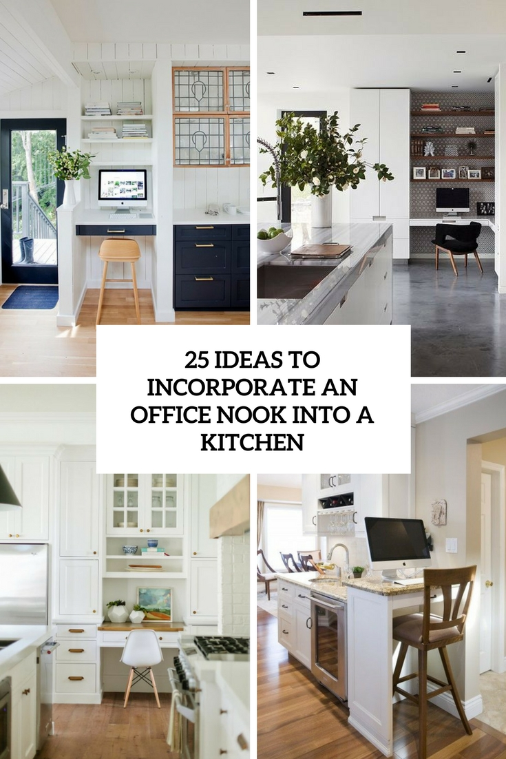25 Ideas To Incorporate An Office Nook Into A Kitchen DigsDigs