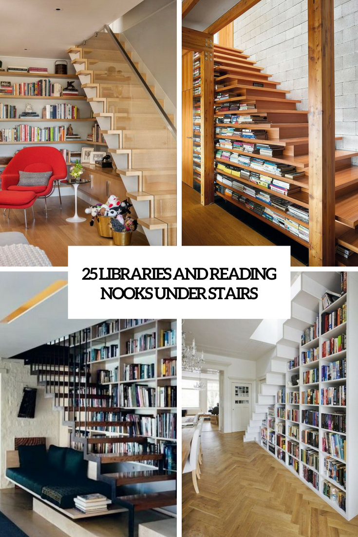 25 Libraries And Reading Nooks Under Stairs