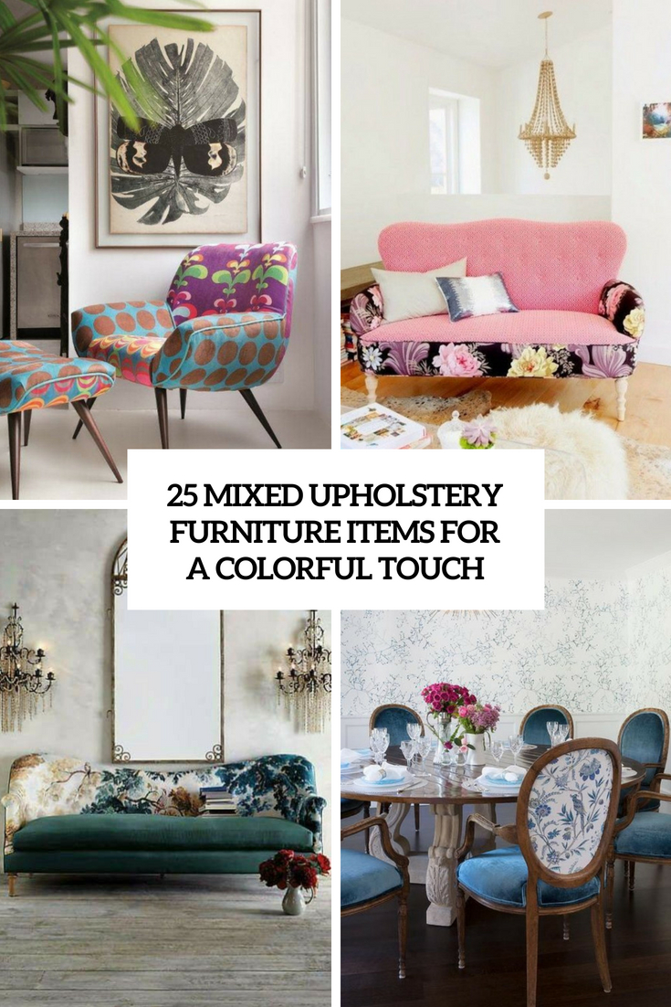 25 Mixed Upholstery Furniture Items For A Colorful Touch