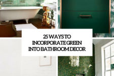 25 ways to incorporate green into bathroom decor cover