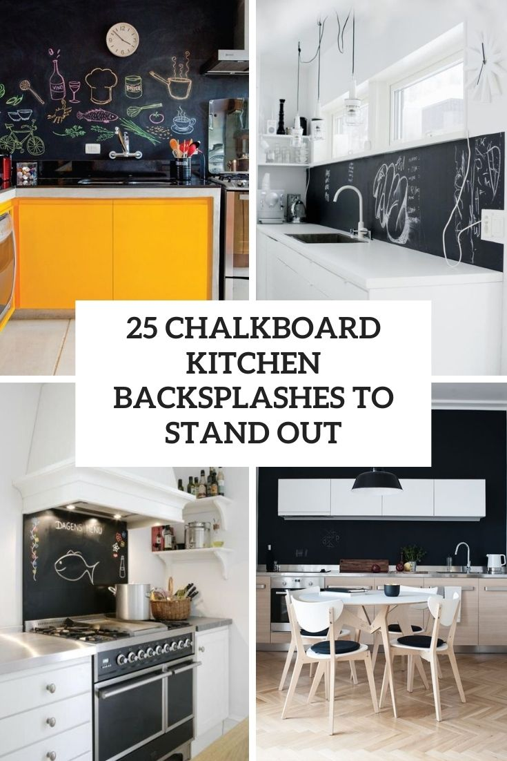 26 Chalkboard Kitchen Backsplashes To Stand Out