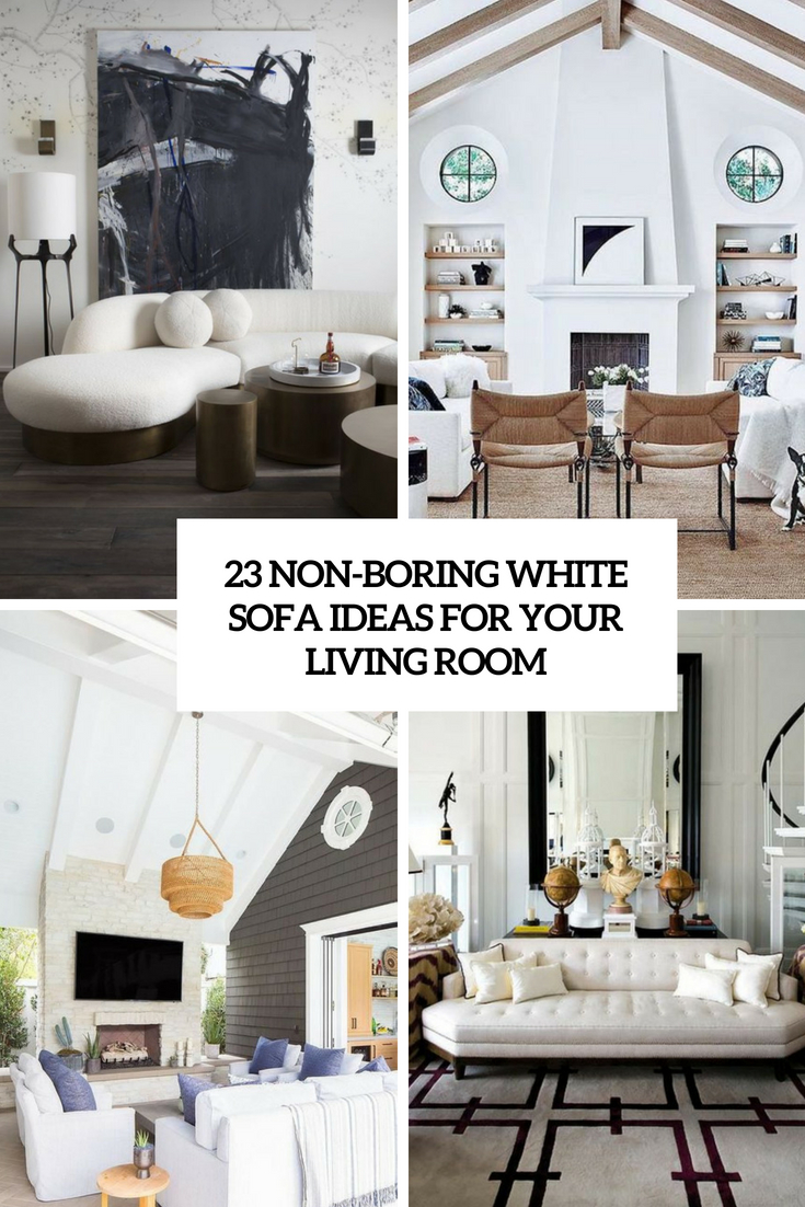 Non Boring White Sofa Ideas For Your Living Room Cover