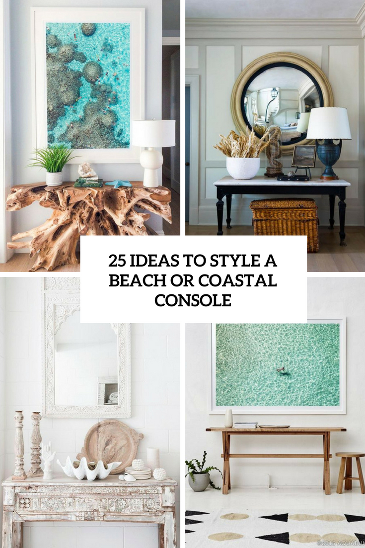 25 Ideas To Style A Beach Or Coastal Console