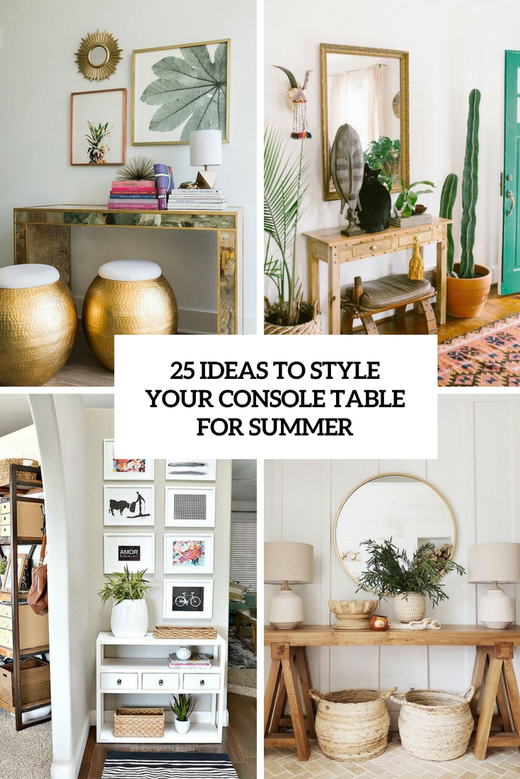 25 Ideas To Style Your Console Table For Summer