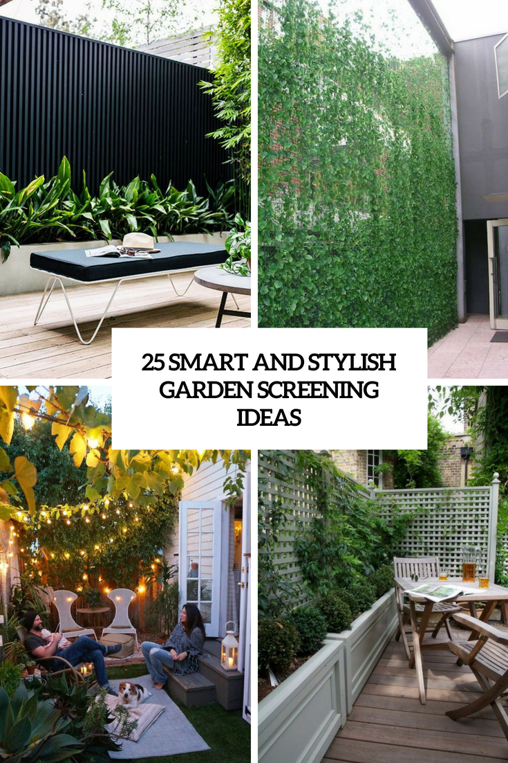 25 Smart And Stylish Garden Screening Ideas - DigsDigs