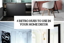 4 retro hues to use in your home decor cover