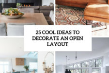 25 cool ideas to decorate an open layout cover